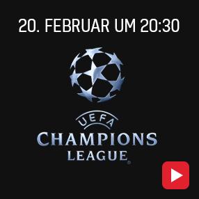 Champions League - 20. Februar um 20:30