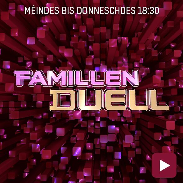 Famillenduell - Méindes bis donneschdes 18:30