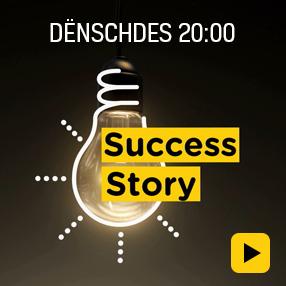 Success Story - Dënschdes 20:00